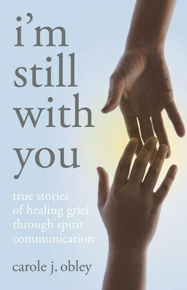 Im Still with You: True Stories of Heali