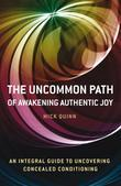 Uncommon Path: Awakening Authentic Joy