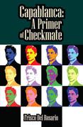 Capablanca: A Primer of Checkmate