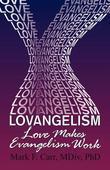 Lovangelism: Love Makes Evangelism Work