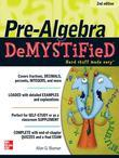Pre-Algebra DeMYSTiFieD, Second Edition