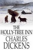 The Holly-Tree Inn: Three Branches