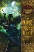 The Nine Pound Hammer: Book 1 of The Clockwork Dark