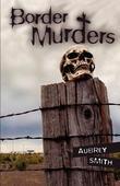 BORDER MURDERS