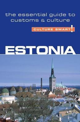 Estonia - Culture Smart!: The Essential Guide to Customs & Culture