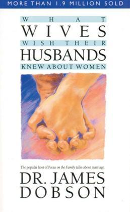 What Wives Wish Their Husbands Knew About Women