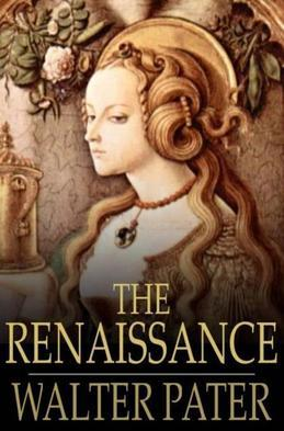 The Renaissance: Studies of Art and Poetry