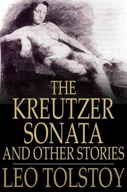 The Kreutzer Sonata: And Other Stories