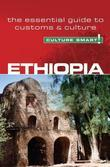 Ethiopia - Culture Smart!: The Essential Guide to Customs &amp; Culture