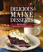 Delicious Maine Desserts: 108 Recipes, from Easy to Elaborate