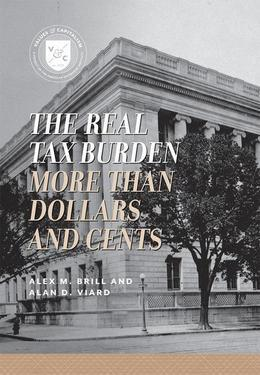 The Real Tax Burden: More than Dollars and Cents