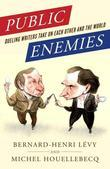Public Enemies: Dueling Writers Take On Each Other and the World