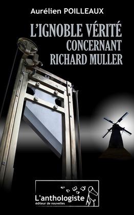 L'ignoble vérité concernant Richard Muller