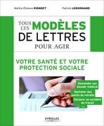 Tous les modèles de lettres pour agir - Votre santé et votre protection sociale
