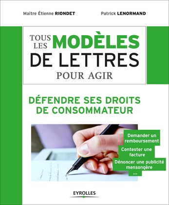 Tous les modèles de lettres pour agir - Défendre ses droits de consommateur