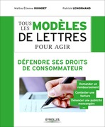 Tous les modles de lettres pour agir - Dfendre ses droits de consommateur