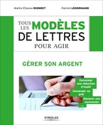Tous les modles de lettres pour agir - Grer son argent
