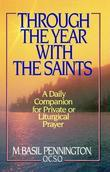Through the Year with the Saints: A Daily Companion for Private of Liturgical Prayer