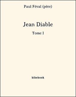 Jean Diable - Tome I