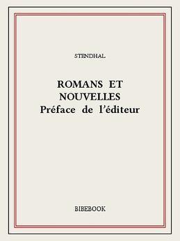 Romans et nouvelles — Préface de l'éditeur