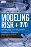 Modeling Risk: Applying Monte Carlo Risk Simulation, Strategic Real Options, Stochastic Forecasting, and Portfolio Optimization