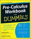 Pre-Calculus Workbook For Dummies