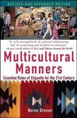 Multicultural Manners: Essential Rules of Etiquette for the 21st Century