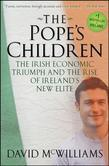 The Pope's Children: The Irish Economic Triumph and the Rise of Ireland's New Elite