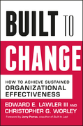 Built to Change: How to Achieve Sustained Organizational Effectiveness