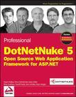 Professional Dotnetnuke 5: Open Source Web Application Framework for ASP.Net