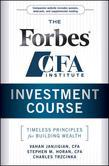 The Forbes/CFA Institute Investment Course: Timeless Principles for Building Wealth