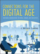 Connections for the Digital Age: Multimedia Communications for Mobile, Nomadic and Fixed Devices