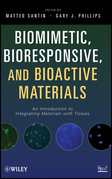Biomimetic, Bioresponsive, and Bioactive Materials: An Introduction to Integrating Materials with Tissues