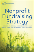 Nonprofit Fundraising Strategy: A Guide to Ethical Decision Making and Regulation for Nonprofit Organizations + Website
