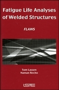 Fatigue Life Analyses of Welded Structures: Flaws