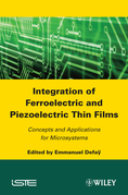 Integration of Ferroelectric and Piezoelectric Thin Films: Concepts ANS Applications for Microsystems