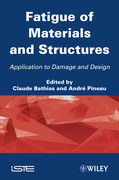 Fatigue of Materials and Structures: Application to Damage and Design