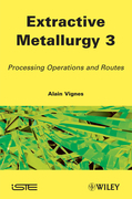 Extractive Metallurgy 3: Processing Operations and Routes