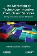 The Marketing of Technology Intensive Products and Services: Driving Innovations for Non-Marketers