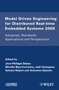 Model Driven Engineering for Distributed Real-Time Embedded Systems 2009: Advances, Standards, Applications and Perspectives