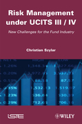 Risk Management Under Ucits III / IV: New Challenges for the Fund Industry