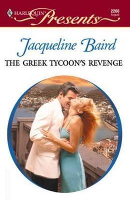 Jacqueline Baird - Greek Tycoon's Revenge