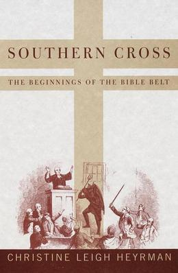 Southern Cross: The Beginnings of the Bible Belt