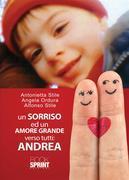 Un sorriso ed un amore grande verso tutti: Andrea