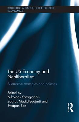 The US Economy and Neoliberalism: Alternative Strategies and Policies
