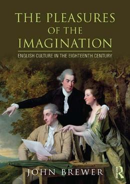 The Pleasures of the Imagination: English Culture in the Eighteenth Century