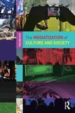 The Mediatization of Culture and Society