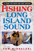 Fishing Long Island Sound: A Guide for Beach and Boat Anglers