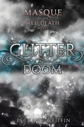 Bethany Griffin - Glitter & Doom