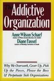 The Addictive Organization